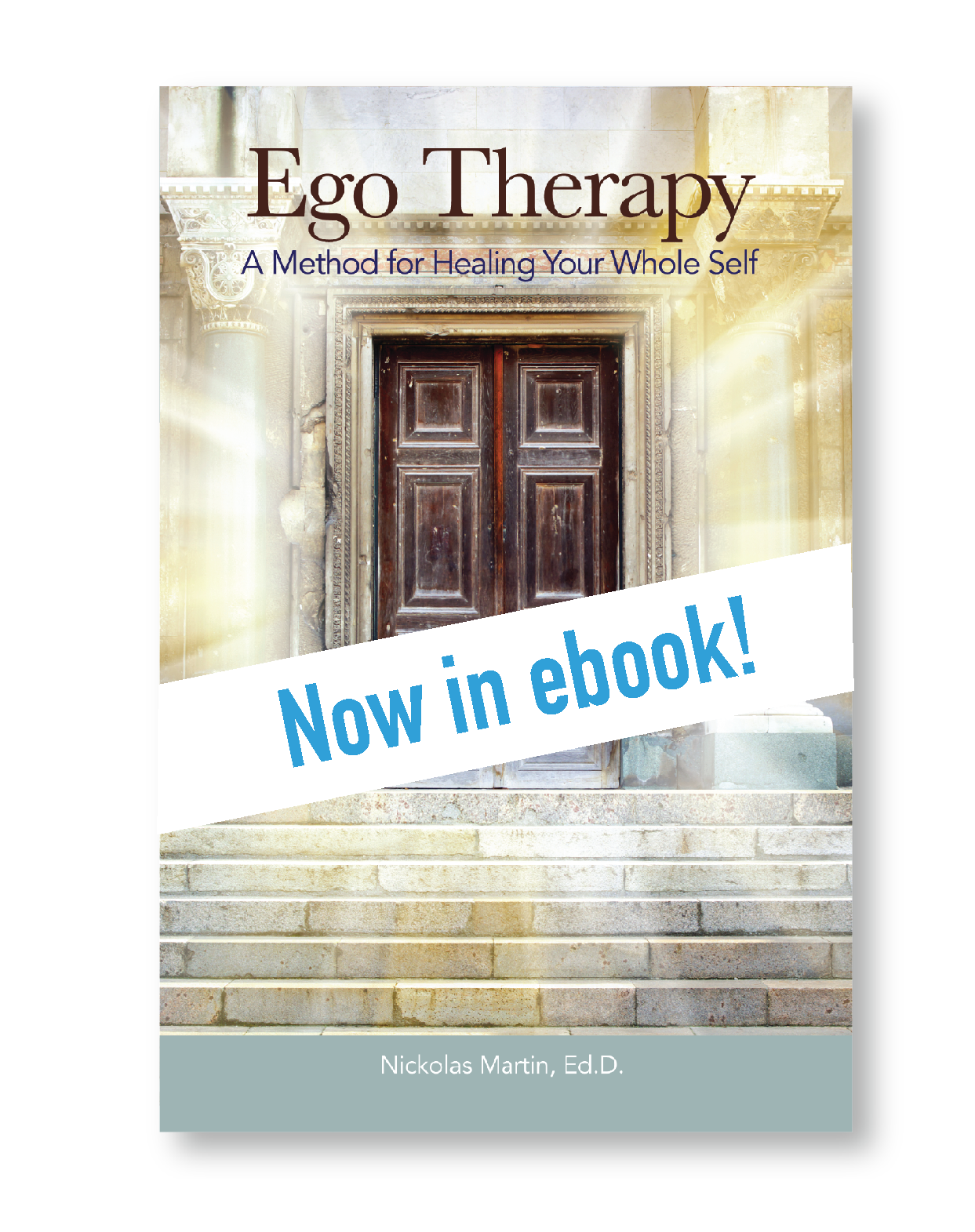 Ego Therapy: A Method for Healing Your Whole Self eBookET