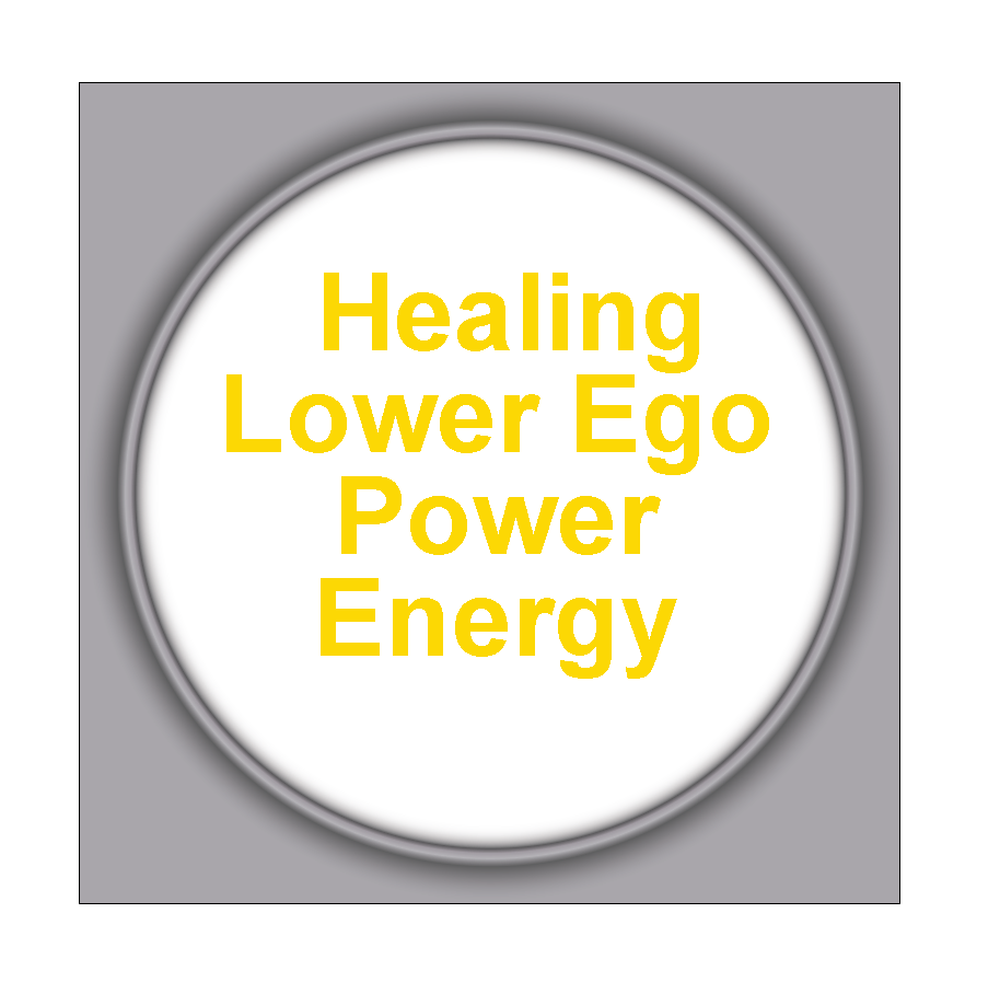 Healing Lower Ego Power Energy 4HLEPW