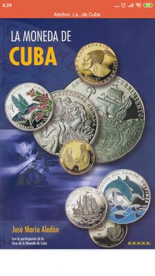Каталог монет Кубы. 1897-1999. La Moneda de Cuba. José Maria Aledon. Электронная версия PDF.