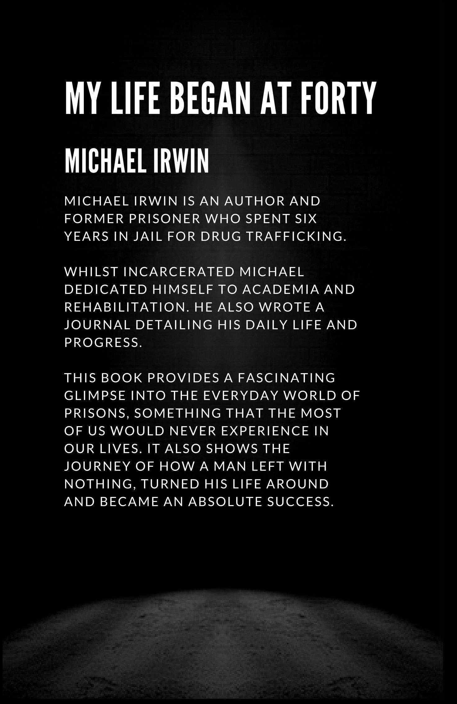MY LIFE BEGAN AT FORTY - MICHAEL IRWIN - ISBN 9780992903763