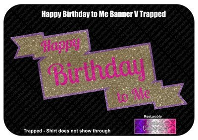 Happy Birthday to Me Banner Vinyl 3 Colors