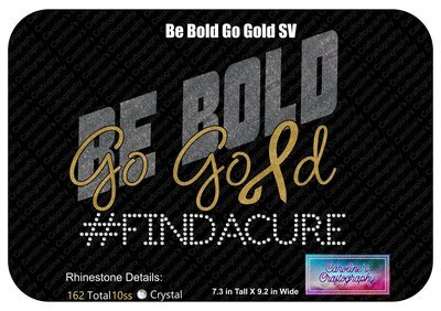 Be Bold Go Gold Stone Vinyl Childhood Cancer