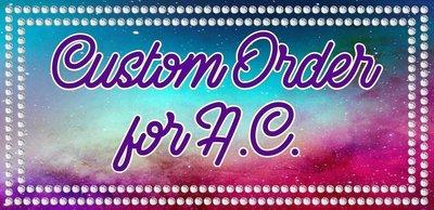 Custom Order for A.C.