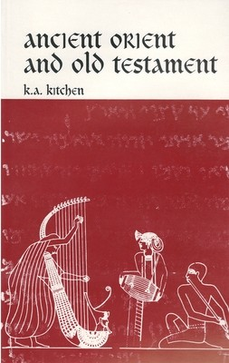 Ancient Orient and Old Testament by K.A. Kitchen