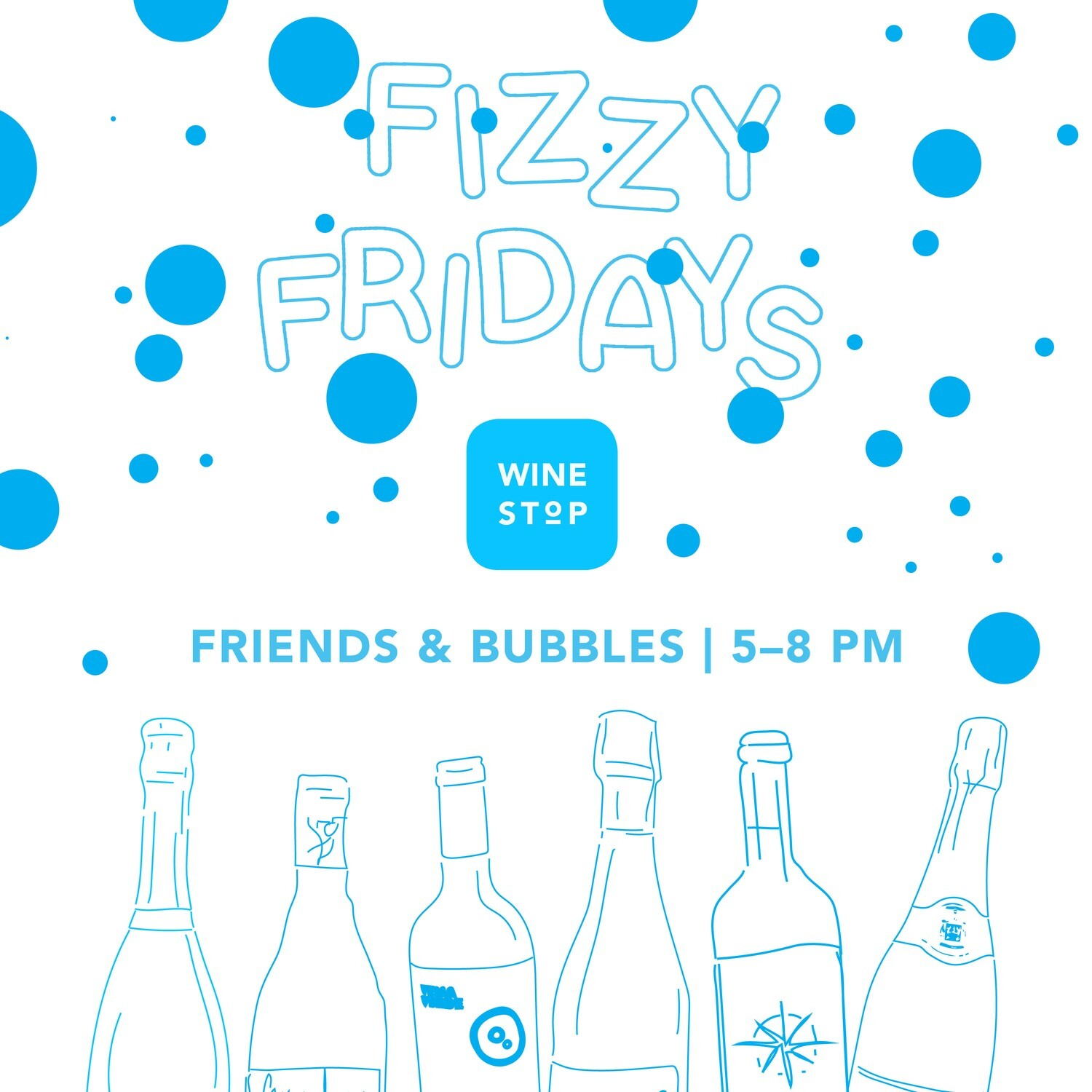 Every Friday: 'Friends & Bubbles'