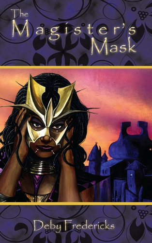 The Magister's Mask by Deby Fredericks