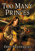 Too Many Princes by Deby Fredericks
