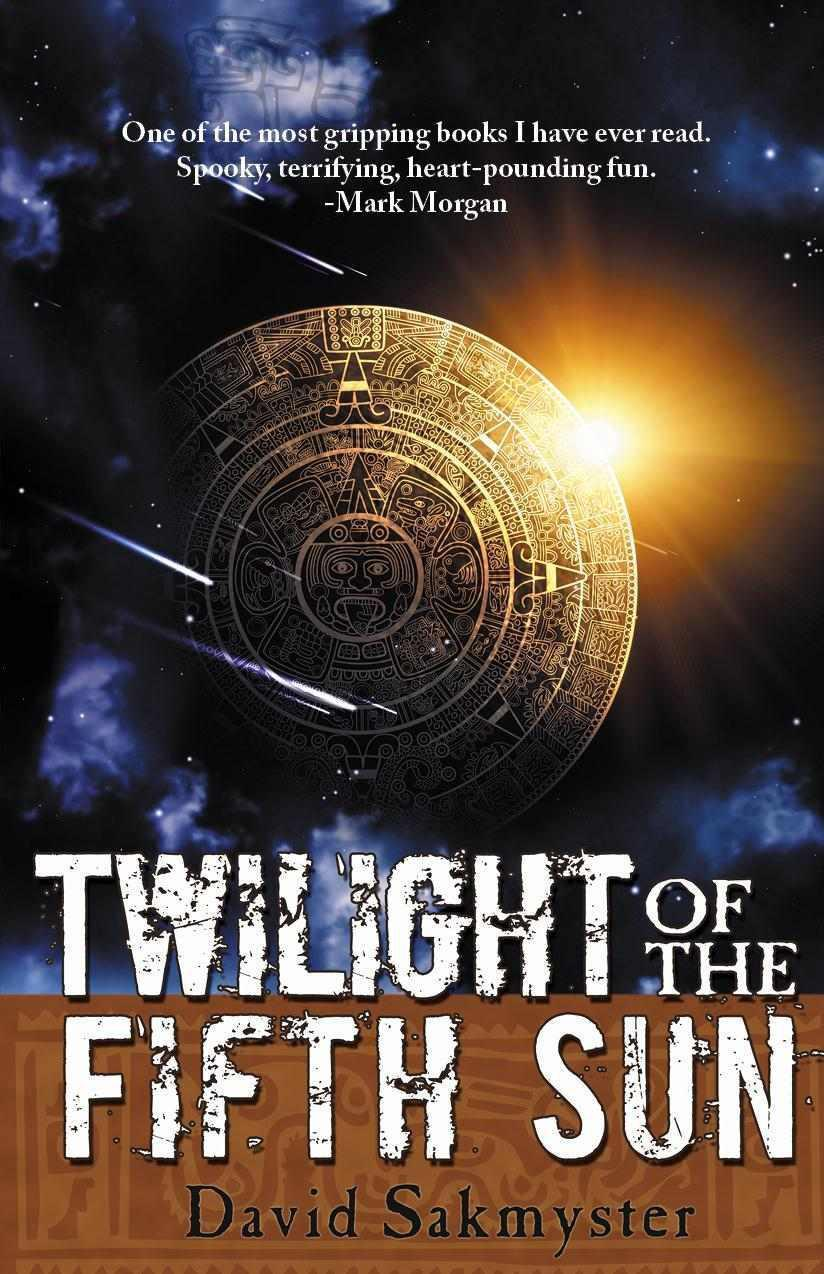 Twlight of the Fifth Sun by David Sakmyster 00053