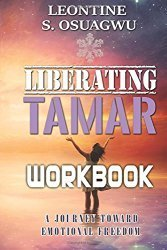 Liberating TAMAR: A Journey Toward Emotional Freedom Workbook