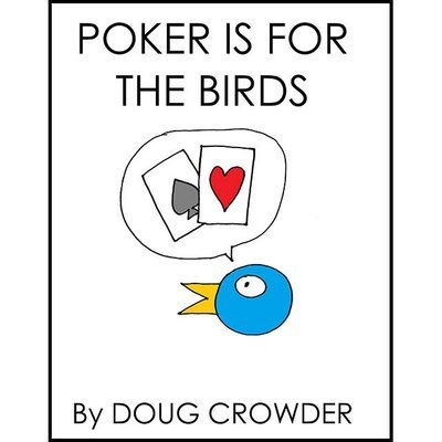 Poker is for the Birds
