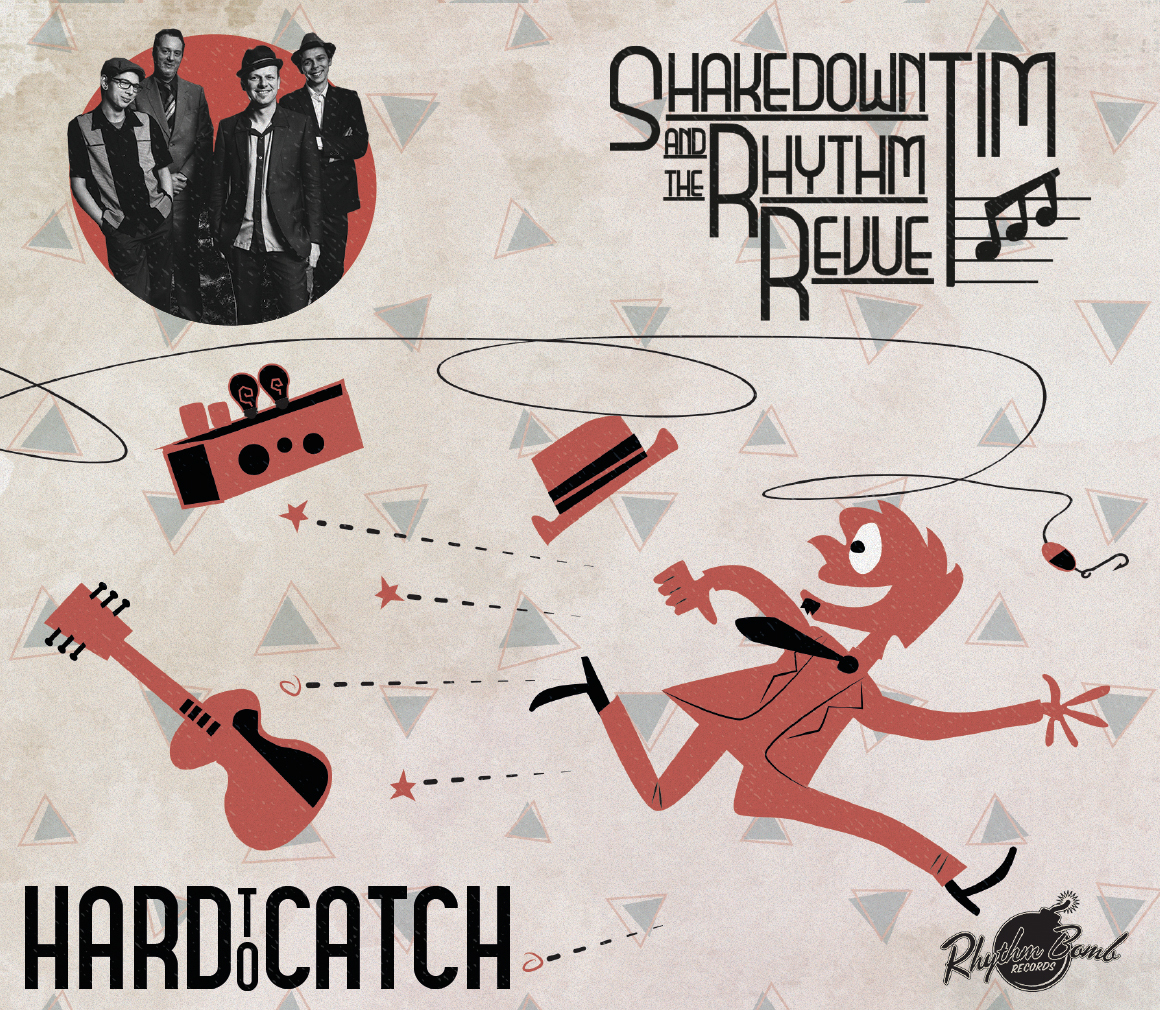 "CD: SHAKEDOWN TIM & THE RHYTHM REVUE:  ""HARD TO CATCH"" (2016) 3"