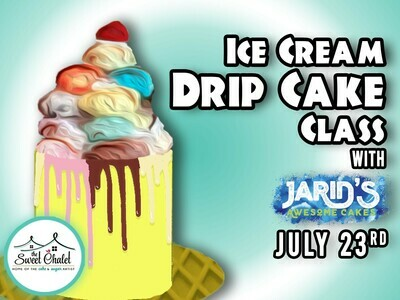 Ice Cream Drip Cake Class for teens! Tuesday, July 23 from 2:00 pm to 6:00 pm ALl inclusive Only $120 pp