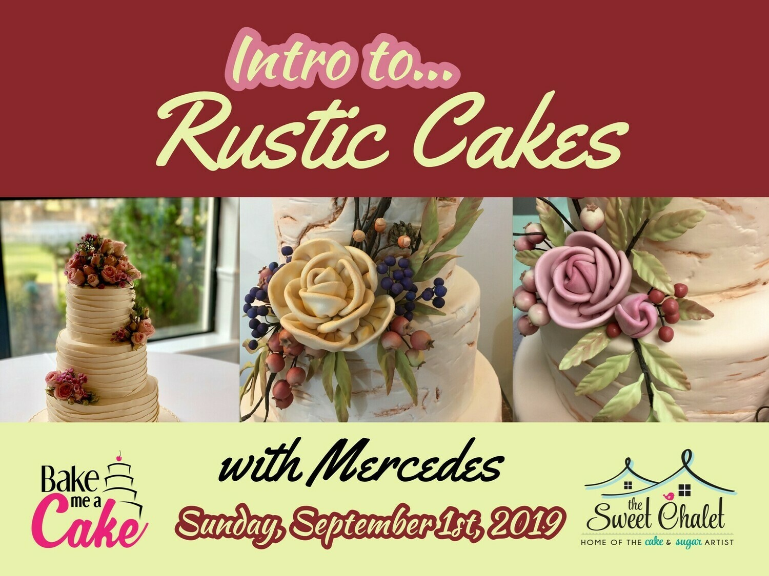 Intro to RUSTIC Cakes By Mercedes Strachwsky, On Sunday, September 1st, 2019 from 12:00 noon to 6:00 pm $199 Beginners Only