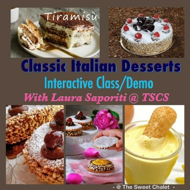 ITALIAN DESSERT DEMO/WORKSHOP with Laura Saporiti on Friday, Oct 18 from 6pm-9:30pm $95