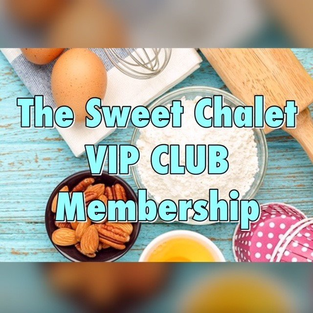 The Sweet Chalet VIP CLUB Membership 2019 Regular Price