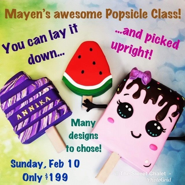 NEW DATE **POPSICLE  Gravity defying Cake by Mayen NOW on MARCH Schedule!!! We make some changes to combine TWO classes in one for your benefit! Call us for details! 321-363-4841