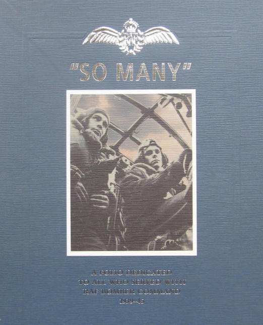 So Many: A Folio Dedicated to All Who Served with RAF Bomber Command 1939-45 - Signed