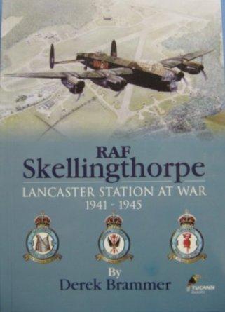 RAF Skellingthorpe: Lancaster Station at War 1941-1945