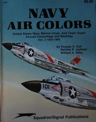 Navy Air Colors: United States Navy, Marine Corps, and Coast Guard Aircraft Camouflage and Markings, Vol.2 , 1945-1985 - Specials series (6157)