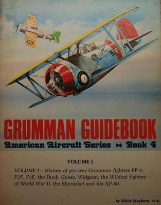 Grumman Guidebook - American Aircraft Series Book 4, Mitch Mayborn