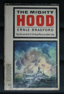 The Mighty Hood: The Life and Death of the Royal Navy's Proudest Ship