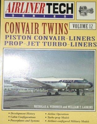 Convair Twins: Piston Convair-Liners; Prop-Jet Turbo Liners