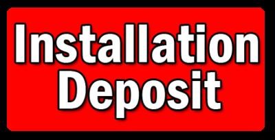 Installation Deposit