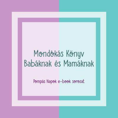 Mondókás Könyv  Babáknak és Mamáknak