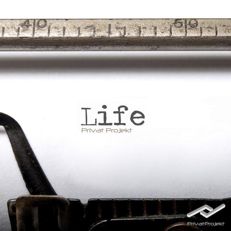 "PrivatProjekt - ""Life"""