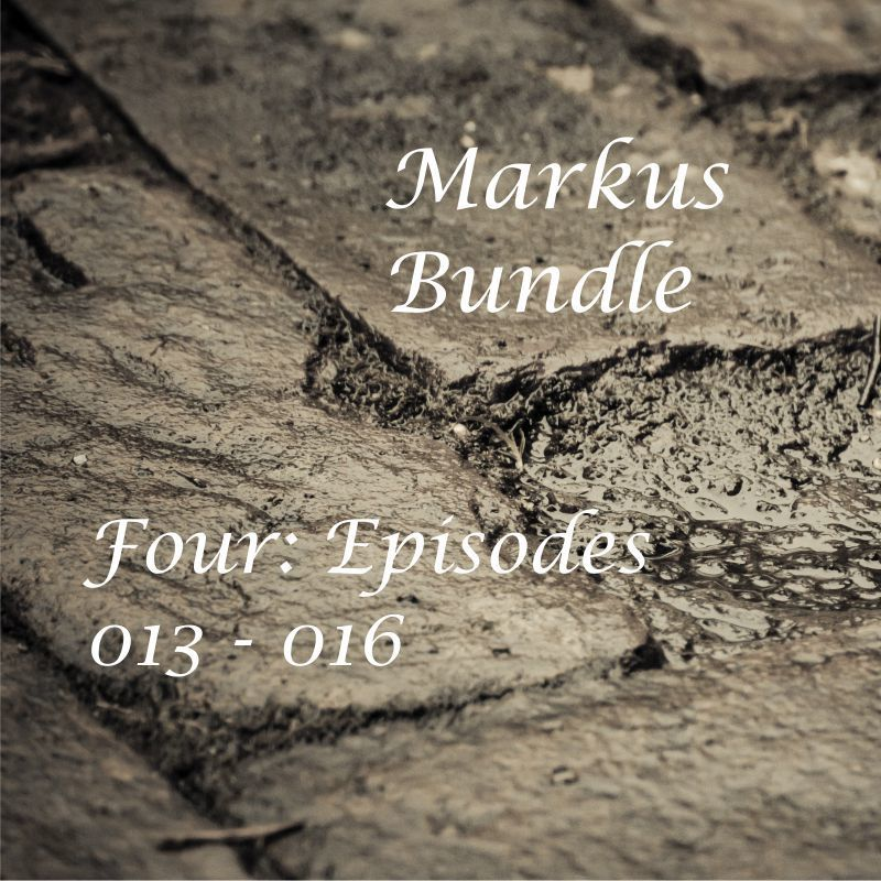 Markus Bundle 4: 4 for $4.00 Episodes 013 - 016, e-copy M16DCB004