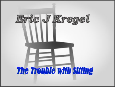 The Trouble with Sitting, e-copy EJKTWS17DC001