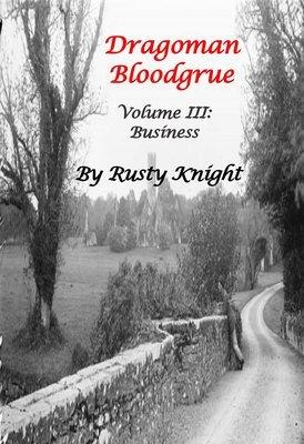 Dragoman Bloodgrue Volume III, Business, e-copy