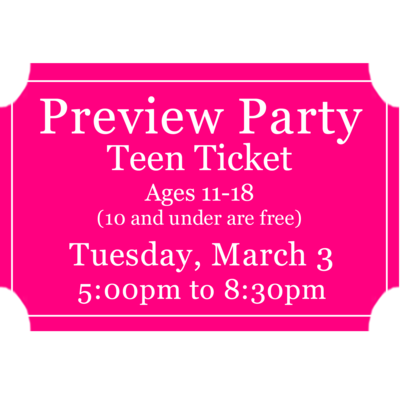 Preview Party *Teen* Ticket