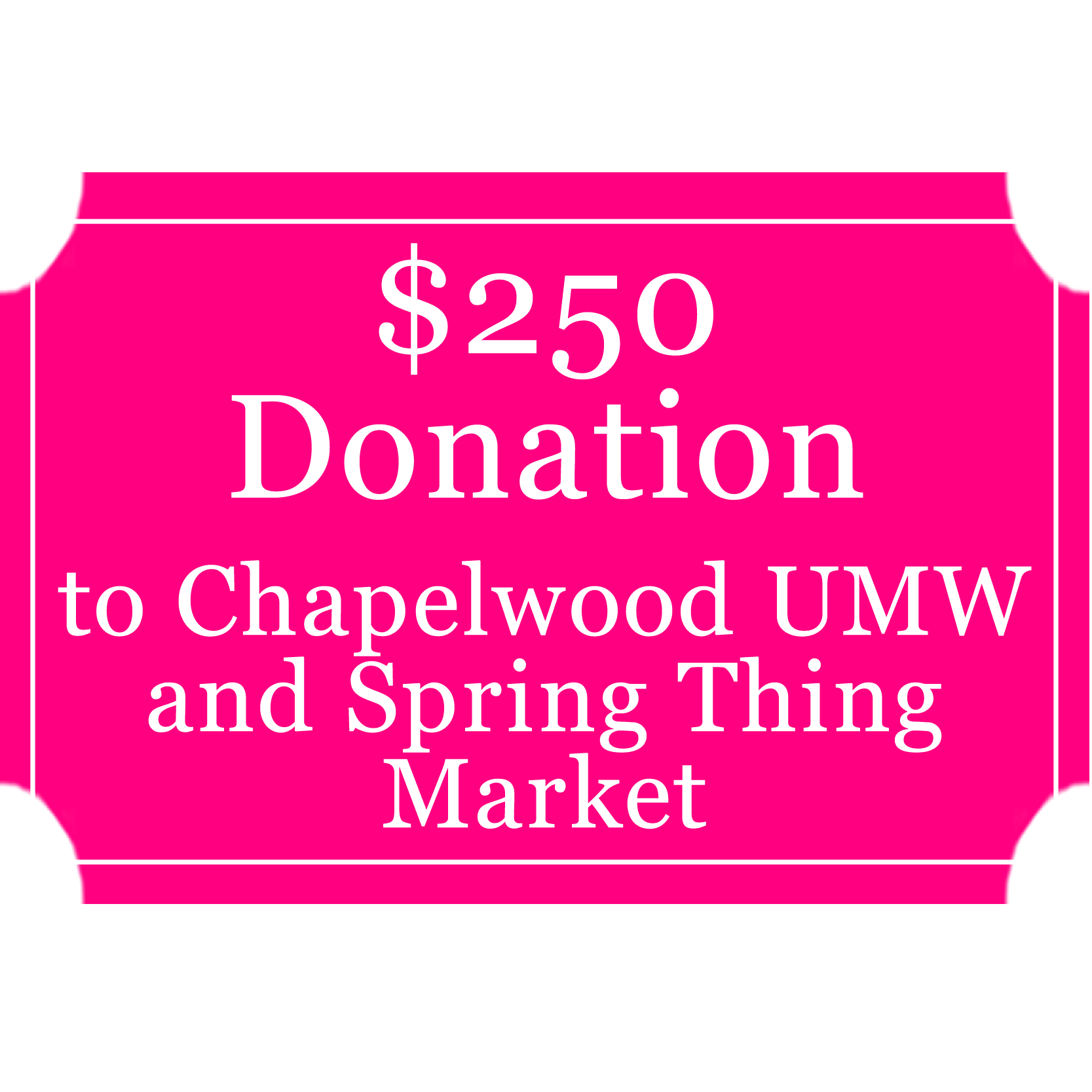 $250 Donation to Chapelwood UMW and Spring Thing Market 00000