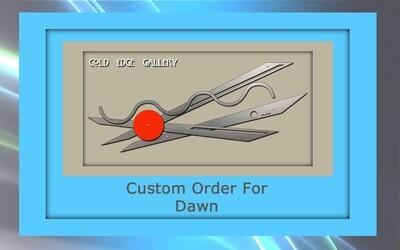 Custom order for Dawn N.