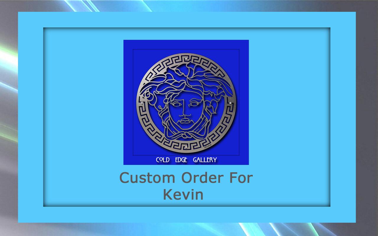 Custom order for Kevin W.
