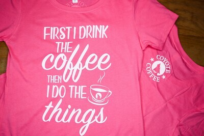 Hot Pink - First I Drink Coffee Then I do the Things