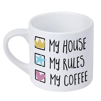 Кружка маленькая My house My rules My coffee KRD_20M040