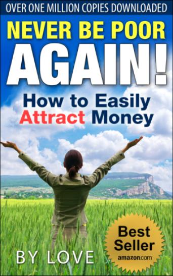 NEVER BE POOR AGAIN! Shift Your Money Energy, Immediately! (Over 4.7 Million Views) Global Best Seller