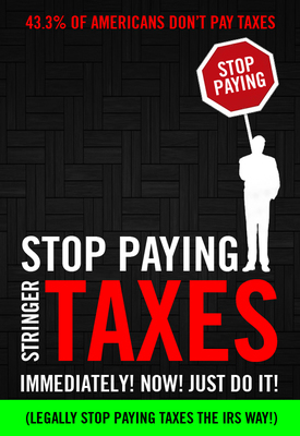 STOP PAYING TAXES, NOW! (Over 1.4 Million Views)