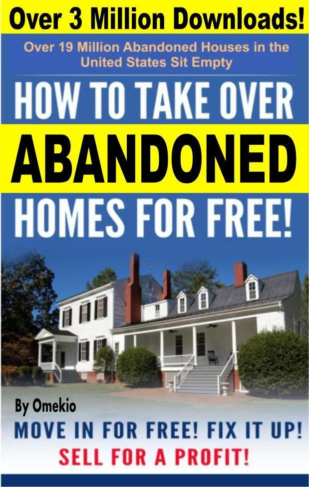 How to Take Over Abandoned Homes for Free! (Sell for a Profit!) (3 Million Views)