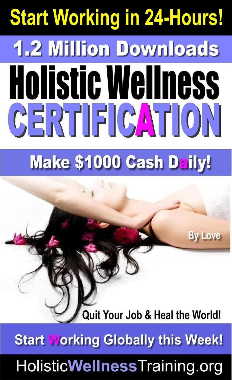 Holistic Wellness Certification (Make $1000 Cash Daily) while healing the world | 1.2 Million Downloads