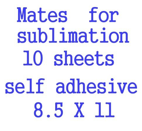 10 sheets 8.5x11 MATES ™ for sublimation self adhesive