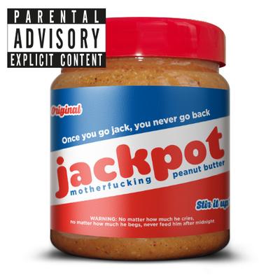 Jackpot motherfucking peanut butter
