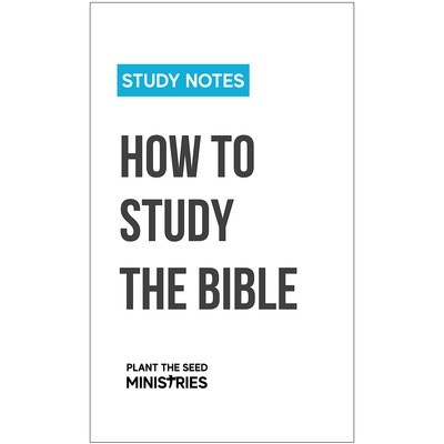 How to Study the Bible - Study Notes