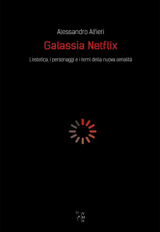 Alessandro Alfieri - Galassia Netflix 9788894898484