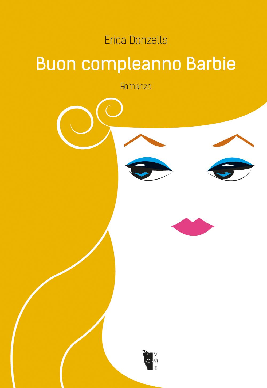 Erica Donzella - Buon compleanno Barbie 9788894898453