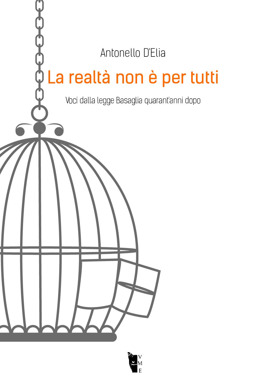 Antonello D'Elia - La realtà non è per tutti 9788894898514