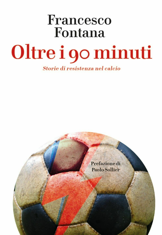 Francesco Fontana - Oltre i 90 minuti