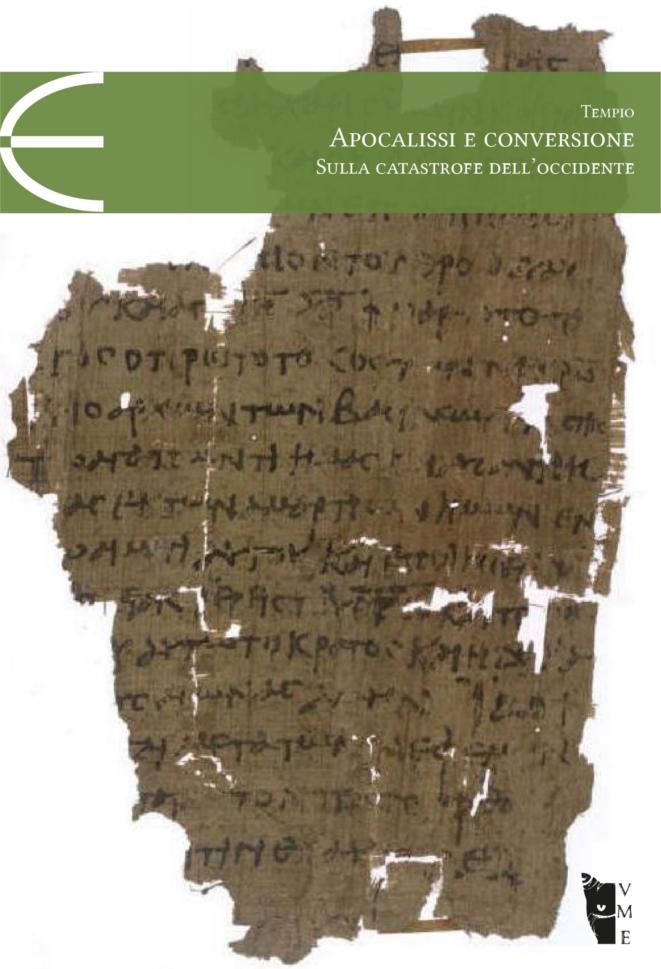 Cateno Tempio - Apocalissi e conversione. Sulla catastrofe dell'Occidente 9788898119288